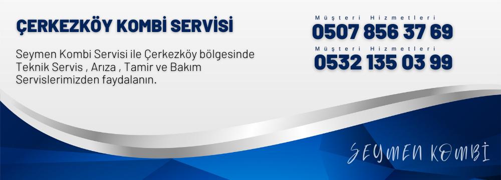 Çerkezköy springday Kombi Servisi